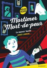Mortimer Mort-de-peur - Le manoir hanté