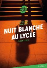 La trilogie Lana Blum -Nuit blanche au lycée