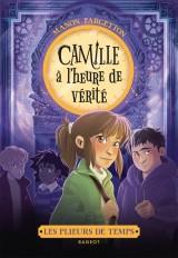 Les plieurs de temps - Camille à l'heure de vérité