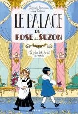 Le palace de Rose et Suzon - Le plus bel hôtel du monde