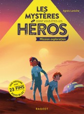 Les mystères dont vous êtes les héros - Mission Exploration