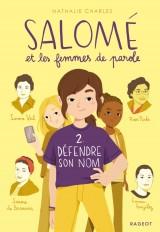 Salomé et les femmes de parole - Défendre son nom