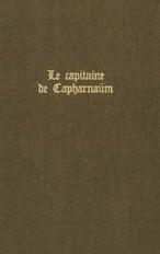Le Capitaine de Capharnaüm (relié)