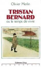 Tristan Bernard ou le temps de vivre