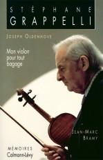 Stéphane Grappelli - Mon violon pour tout bagage