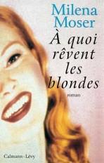 À quoi rêvent les blondes