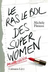 Le Ras-le-bol des superwomen -Ned-