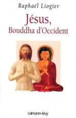 Jésus, Bouddha d'Occident