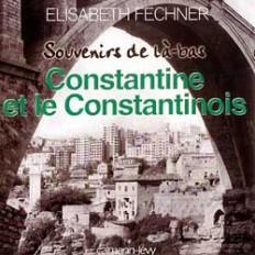 Souvenirs de là-bas Constantine et le Constantinois