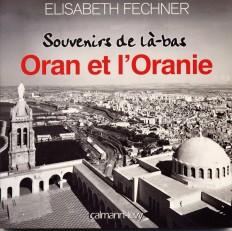 Souvenirs de là-bas Oran et l'Oranie