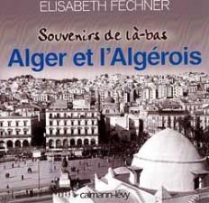 Souvenirs de là-bas Alger et  l'Algérois