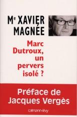 Marc Dutroux,  un pervers isolé ?