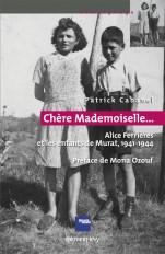 «Chère Mademoiselle...» - Alice Ferrières et les enfants de Murat, 1941-1944