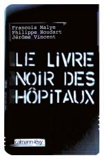 Le Livre noir des hôpitaux