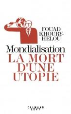 Mondialisation: la mort d'une utopie