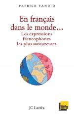 En français dans le monde Les expressions francophones les plus savoureuses