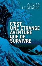 C'est une étrange aventure que de survivre