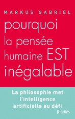 Pourquoi la pensée humaine est inégalable ?