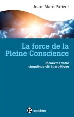 La force de la Pleine Conscience - Découvrez votre cinquième clé energétique