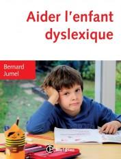 Aider l'enfant dyslexique - 3e éd.