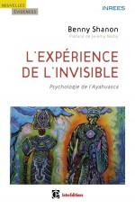 L'expérience de l'invisible - Psychologie de l'Ayahuasca