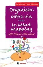 Organisez votre vie avec le Mind Mapping - 3e éd. - Côté tête et côté coeur