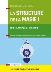 La Structure de la Magie - Tome 1 : Langage et thérapie