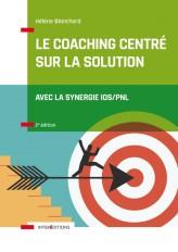 Le Coaching Centré sur la Solution - 2e éd. - Avec la synergie IOS/PNL