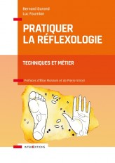 Pratiquer la réflexologie - 2e éd. -  Techniques et métier
