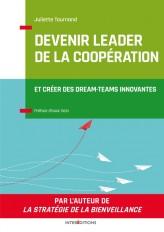 Devenir leader de la coopération - 2e éd. - L'art de créer des dream-teams