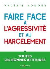 Faire face à l'agressivité et au harcèlement - 3e éd. - Toutes les bonnes attitudes