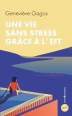 Une vie sans stress avec l'EFT