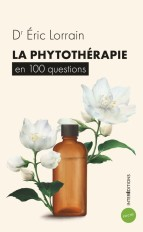 La phytothérapie en 100 questions