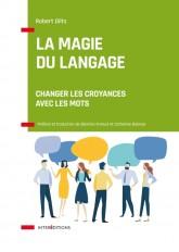 La magie du langage - Changer les croyances avec les mots