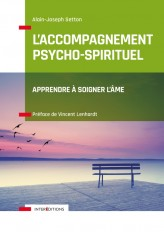 L'Accompagnement psycho-spirituel - Apprendre à soigner l'âme