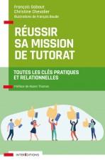 Réussir sa mission de tutorat - Toutes les clés pratiques et relationnelles