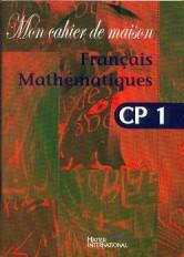 Mon cahier de maison - Français Mathématiques CP1