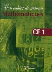 Mon cahier de maison  -  Mathématiques CE1