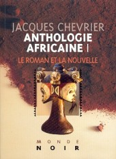 Anthologie Africaine I : Le roman et la nouvelle