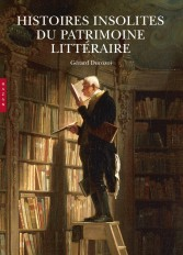 Histoire(s) insolite(s) du patrimoine littéraire