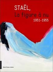 Staël. La figure à nu (1951-1955)