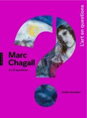 Marc Chagall en 15 questions