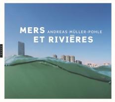 Andreas Müller-Pohle Mers et rivières