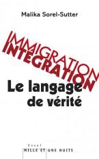 Immigration-intégration : le langage de vérité