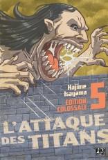 L'Attaque des Titans Edition Colossale T05