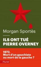 Ils ont tué Pierre Overney