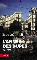 L'année des dupes. Alger 1943
