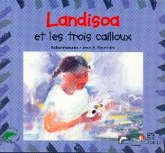 Landisoa et les trois cailloux
