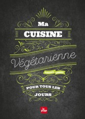 Ma cuisine végétarienne pour tous les jours