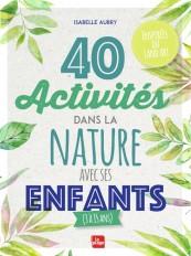 40 activités dans la nature avec ses enfants